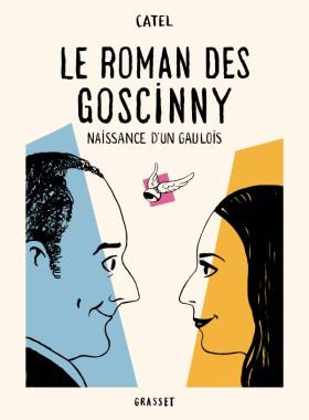 Le roman des Goscinny [The Goscinny's Story] - COVER - Catel, Editions Grasset test